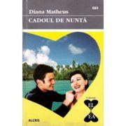 Cadoul de nunta - Diana Matheus
