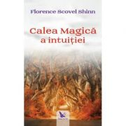 Calea magică a intuiției - Scovel Shinn Florence