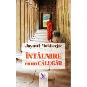 Întâlnire cu un călugăr - Mukherjee Jayant
