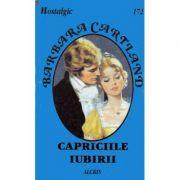 Capriciile iubirii - Barbara Cartland
