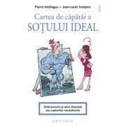 Cartea de căpătâi a soțului ideal - Pierre Antilogus / Jean-Louis Festjens
