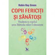 Copii fericiți și sănătoși - Green Robin-Ray