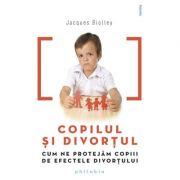 Copilul și divorțul - Jacques Biolley