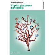 Copilul și arborele genealogic - Elisabeth Horowitz