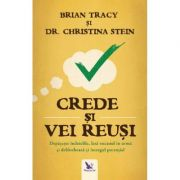 Crede și vei reuși - Tracy Brian