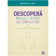Descoperă mesajele secrete ale corpului tău - Linn Denise