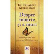 Despre moarte și a muri - Dr. Elisabeth Kübler-Ross