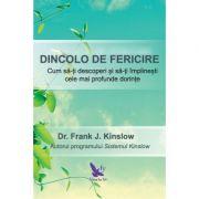 Dincolo de fericire - Dr. Frank J. Kinslow