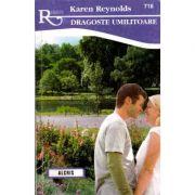 Dragoste umilitoare - Karen Reynolds
