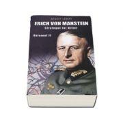 Erich Von Manstein - Strategul lui Hitler (Volumul II) - Benoit Lemay