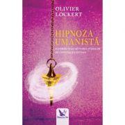 Hipnoza umanistă - Lockert Olivier