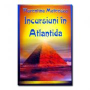 Incursiuni in Atlantida - Florentina Mateescu