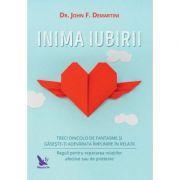 Inima iubirii - Dr. John F. Demartini