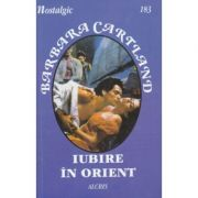 Iubire in Orient - Barbara Cartland