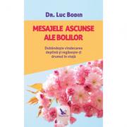 Mesajele ascunse ale bolilor - Dr. Luc Bodin