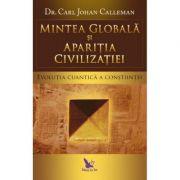 Mintea globală și apariția civilizației - Calleman Carl Johan