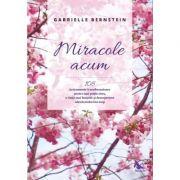 Miracole acum - Bernstein Gabrielle