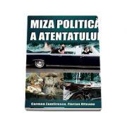 Miza politica a atentatului - Carmen Zamfirescu
