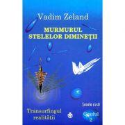 Murmurul stelelor diminetii - Vadim Zeland