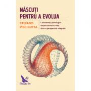 Născuţi pentru a evolua - Pischiutta Stefano