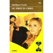 Nu privi in urma - Barbara York