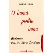 O inima pentru inimi - Maria Timuc