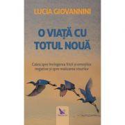 O viață cu totul nouă - Giovannini Lucia