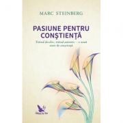 Pasiune pentru conștiență - Steinberg Marc