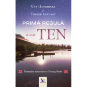 Prima regulă a lui Ten - Dr. Gay Hendricks