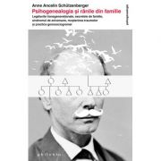 Psihogenealogia și rănile din familie - Anne Ancelin Schützenberger