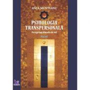 Psihologia transpersonală, vol. 1 - Munteanu Anca