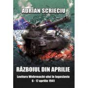 Razboiul din aprilie - Adrian Scrieciu