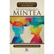 Reconfigurează-ți mintea - Dr. Lewis Mehl-Madrona