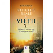 Regulile Reale ale vieții - Dr. Ken Druck