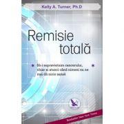 Remisie totală.- Dr. Kelly A. Turner