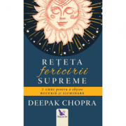 Rețeta fericirii supreme - Dr. Deepak Chopra