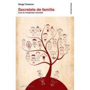 Secretele de familie - Serge Tisseron