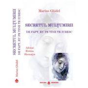 Secretul multumirii - Marius Ghidel