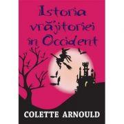 Istoria vrajitoriei in occident - Colette Arnould