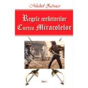 Regele cersetorilor-vol2-Curtea miracolelor