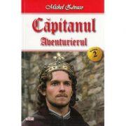 Capitanul Vol. 2: Aventurierul - Michel Zevaco