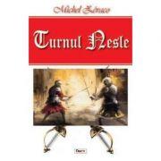 Turnul Nesle - Michel Zevaco