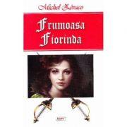 Frumoasa Fiorinda - Michel Zevaco