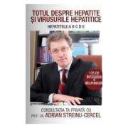 Totul despre hepatite si virusurile hepatitice Adrian Streinu-Cercel