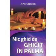 Mic ghid de ghicit in palma - Rene Brunin