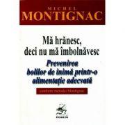 Ma hranesc, deci nu ma imbolnavesc - Michel Montignac