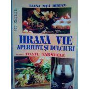Hrana vie aperitive si dulciuri pentru toate varstele - Ibrian, Elena Nita