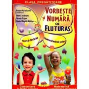Vorbeste si numara cu Fluturas - Fise de lucru pentru clasa pregatitoare - Roxana Gavrila