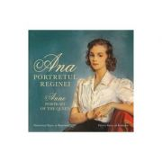 Ana, portretul reginei. Anne, portrait of the queen - Principele Radu al Romaniei