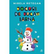 Jocuri de jucat iarna  - Mirela Retegan